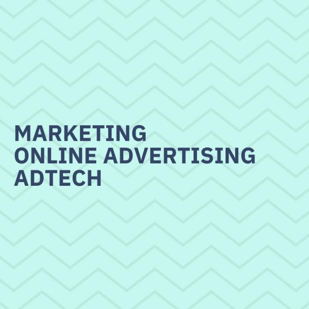 Marketing, online advertising, adtech