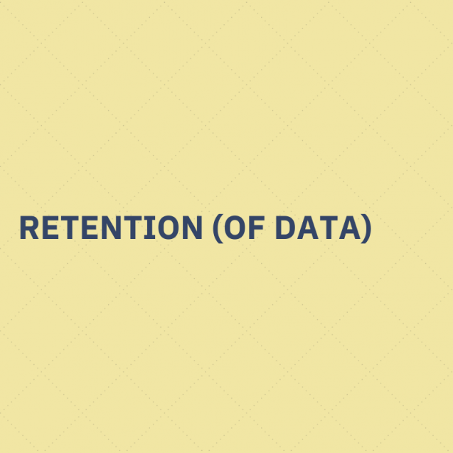 Retention (of data)