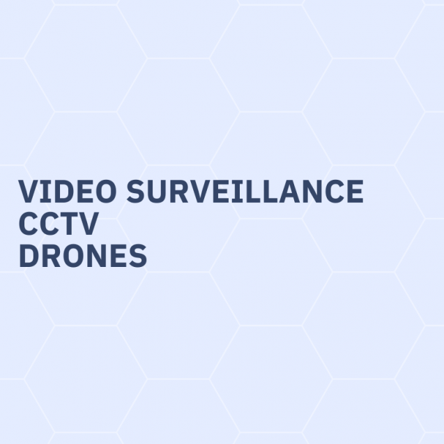 Video surveillance, cctv, drones